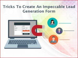 Tricks to create an impeccable lead generation form