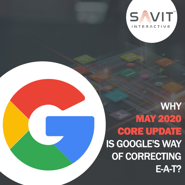 Why MAY 2020 Core Update is Google's way of correcting E-A-T