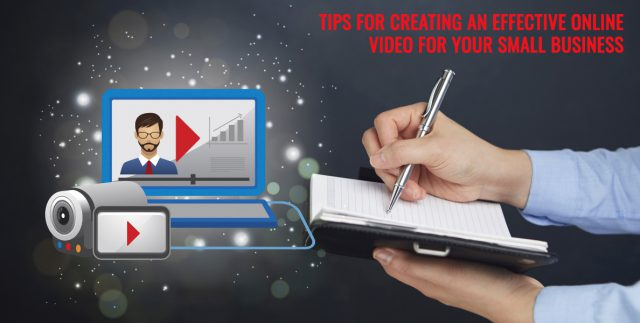 Tips for Creating an Effective Online Video for Your Small Business