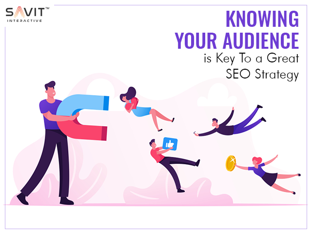 Knowing Your Audience is Key to a Great SEO Strategy