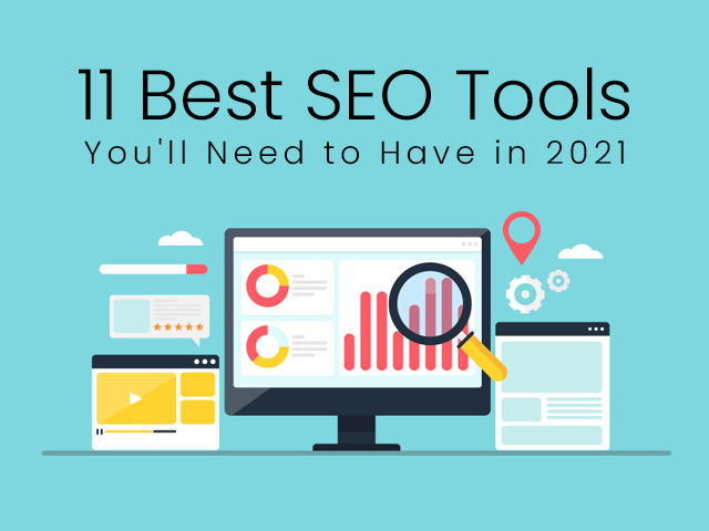 11 Best SEO Tools You'll Need to Have in 2021