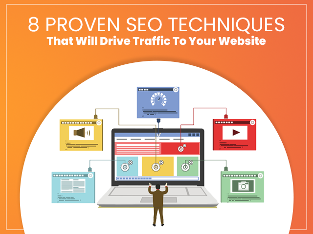 8 Proven SEO Techniques That Will Drive Traffic To Your Website