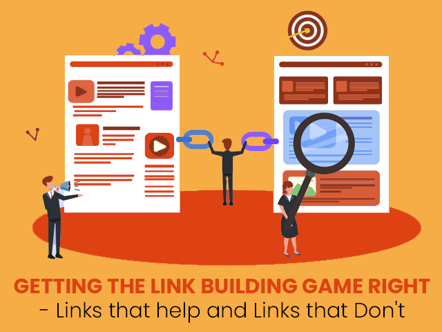 Getting the Link Building Game Right – Links That Help and Links That Do Not